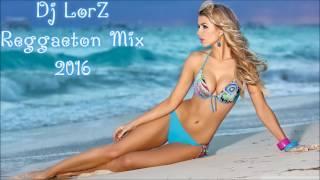 Reggaeton Mix 2016 - J Balvin, Daddy Yankee, Nicky Jam, Pitbull, Farruko, Plan B (Dj LorZ)