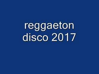 reggaeton disco 2017