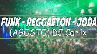 ►FUNK - REGGAETON - JODA (AGOSTO) DJ Carlix 2018