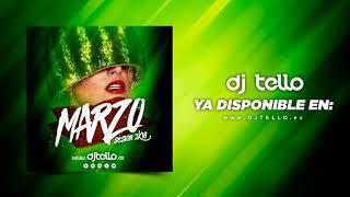 Dj Tello - Sesion Marzo 2018 ( Reggaeton - LatinHouse - Comercial - EDM - TechHouse )