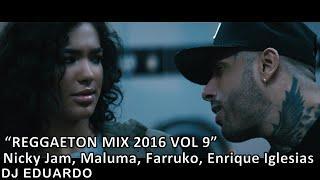 Reggaeton Mix 2016 Vol 9 HD Nicky Jam, Maluma, Farruko, Enrique Iglesias, Plan B, Jory, Baby Rasta