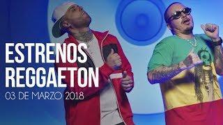 Estrenos Reggaeton 03 De Marzo 2018 [Semana 09]