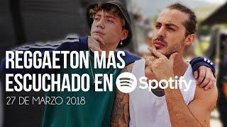 Top 30 Canciones Mas Escuchadas En Spotify | 27 Marzo 2018
