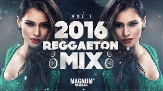 Reggaeton Mix 2016 Vol.1 Daddy Yankee, Don Omar, Farruko, Wisin & Yandel, J Alvarez - Magnum Music