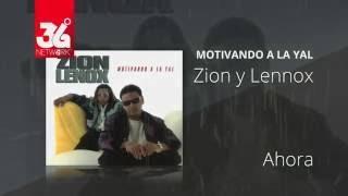Ahora - Zion y Lennox (Motivando la Yal) [Audio]