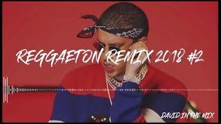 REGGAETON 2018 #2 - MIX REMIX DE LO MEJOR ( DURA,AMORFODA,FIEBRE,ETC ) - DAVID IN THE MIX