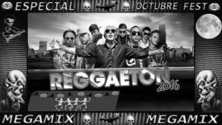 "[ Octubre Fest ] Enganchado De ""Reggaeton - Dembow"" MIX 2016"