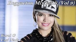 Reggaeton Mix - Enganchado 2016 (Vol 9)