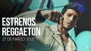 Estrenos Reggaeton 17 De Marzo 2018 [Semana 11]