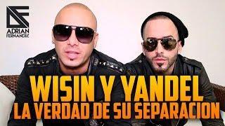 Wisin y Yandel La verdad de su separación