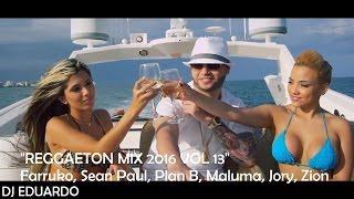 Reggaeton Mix 2016 Vol 13 Farruko, Sean Paul, Plan B, Maluma, Jory, Zion, J Alvarez, Tego Calderon