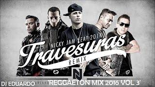 REGGAETON MIX 2016 VOL 3 Nicky Jam, J Balvin, Alexis y Fido, Farruko, Daddy Yankee, Maluma, Arcangel