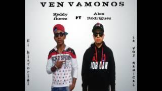 Ven vamonos  - Alex Rodriguez ft Keddy florez