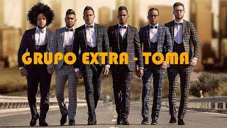 GRUPO EXTRA - TOMA - (OFFICIAL AUDIO) REGGAETON 2018