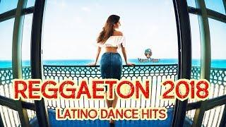 Latino Dance Hits 2018 | REGGAETON 2018 | Nueva Latino Summer Hits Party Mix Verano 2018
