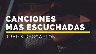 Canciones Mas Escuchadas Febrero - Marzo 2018 (Trap - Reggaeton) | SeveNTrap