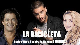 LA BICICLETA - Carlos Vives, Shakira - ft. Maluma (REMIX )