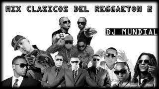 Mix Clasicos Del Reggaeton Vol  02 -  DJ Mundial (El DJ Del Momento 2014)