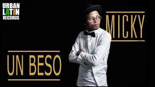 MICKY - UN BESO - (OFFICIAL AUDIO) REGGAETON 2018 / CUBATON 2018