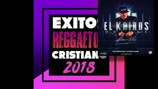 NUEVO MIX 2018 | LO MEJOR DE LA MUSICA CRISTIANA REGGAETON 2018 SEPTIEMBRE