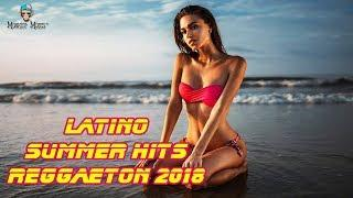 Top Latino Dance Hits 2018 | REGGAETON 2018 | Nueva Latino Summer Hits Party Mix 2018