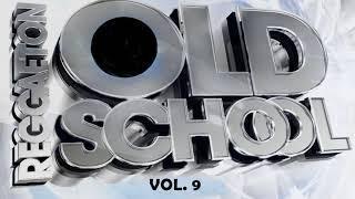 Lo Mejor de la Vieja Escuela del Reggaeton - Old School Reggaeton (Vol. 9) | Daddy Yankee, Don Omar