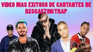 VÍDEO MUSICAL más EXITOSO/VISTO de CANTANTES DE REGGAETON/TRAP (Agosto 2018)