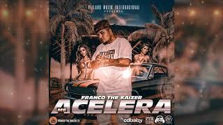 Me Acelera - Franco the Kaizer | Reggaeton 2018 | Nuevo | Reggaeton Nuevo 2018