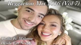Reggaeton Mix - Enganchado 2016 (Vol 7)