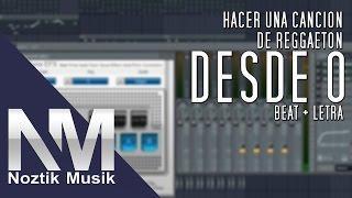 Como hacer una canción de Reggaeton desde cero, beat y letra | Noztik Musik