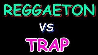 Trap VS Reggaeton.