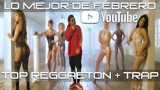 Top Reggaeton + Trap * Lo Mejor De Febrero 2018 * Video Mix Enganchado @ByakkoDj
