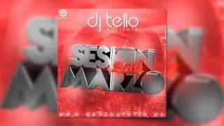 Dj Tello - Sesion Marzo 2016 ( Reggaeton - LatinHouse - Comercial - EDM - TechHouse )