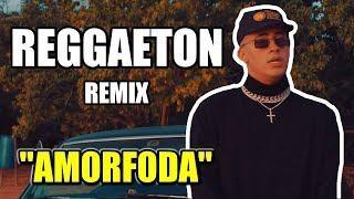 AMORFODA - BAD BUNNY (REGGAETON REMIX) 2018