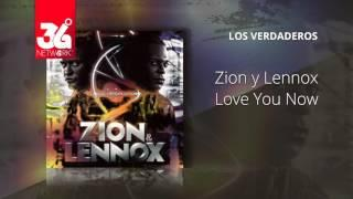 Love you now - Zion y Lennox - Los Verdaderos [Audio]