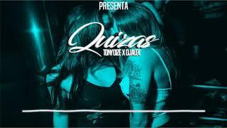 ►QUIZAS (Remix) - TONY DIZE ✘ DJ ALEX [REGGAETON REMIX]