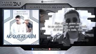 Branthon Ft Carlitos Rossy - No Quiere Nada (Letra) | REGGAETON 2017